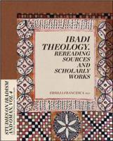Ibadi Theology. Rereading Sources and Scholarly Works