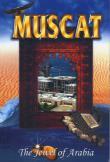 Muscat, The Jewel of Arabia