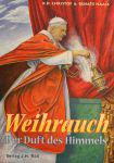 Weihrauch - Der Duft des Himmels